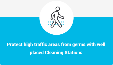Protect high traffic areas from germs with well placed Cleaning Stations