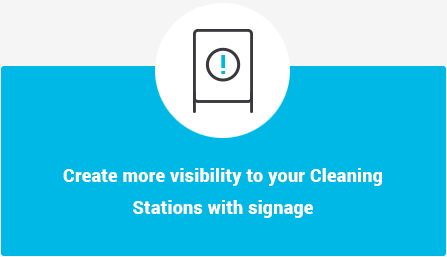 Create more visibilty to your Cleaning Stations with signage