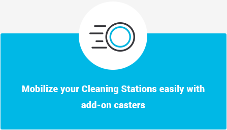 Mobilize your Cleaning Stations easily with add-on casters